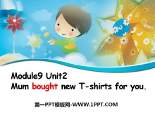 《Mum bought new T-shirts for you》PPT课件