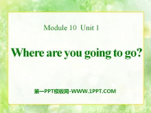 《Where are you going to go?》PPT课件3