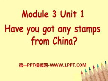 《Have you got any stamps from China》PPT�n件2