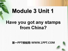 《Have you got any stamps from China》PPT�n件3