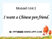 《I want a Chinese pen friend》PPT课件2