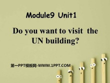 《Do you want to visit the UN building?》PPT课件