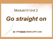 《Go straight on》PPT课件6