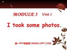 《I took some photos》PPT课件3