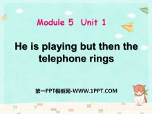《He is playing but then the telephone rings》PPT�n件2