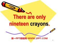 《There are only nineteen crayons》PPT课件2