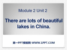 《There are lots of beautiful lakes in China》PPT课件2