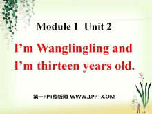 《I'm Wang Lingling and I'm thirteen years old》PPT课件