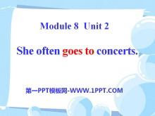 《She often goes to concerts》PPT课件