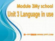 《Language in use》My school PPT�n件2