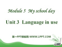 《Language in use》My school day PPT�n件2