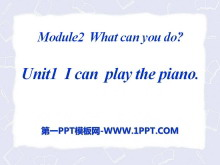 《I can play the piano》What can you do PPT课件