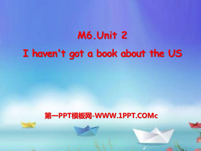 《I haven\t got a book about the US》PPT课件