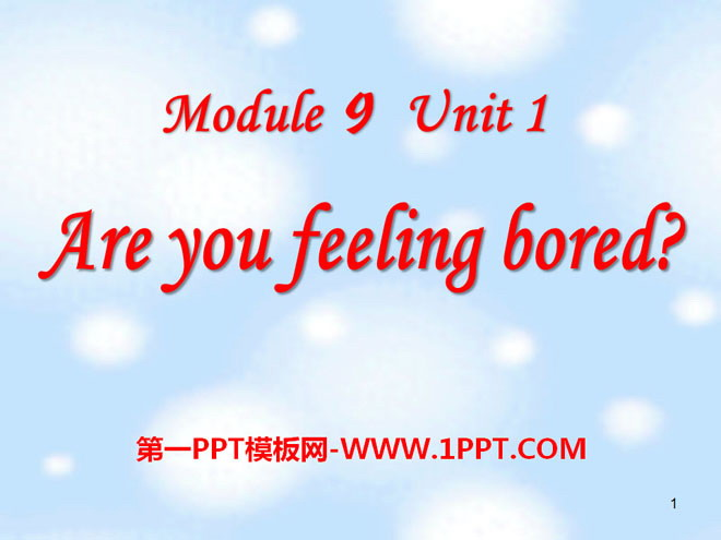《Are you feeling bored?》PPT课件
