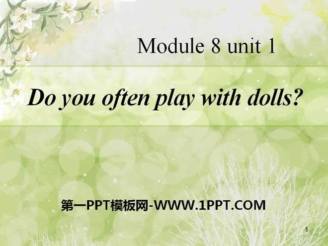 《Do you often play with dolls?》PPT课件