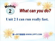 《I can run really fast》What can you do PPT课件3