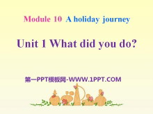 《What did you do?》A holiday journey PPT课件2
