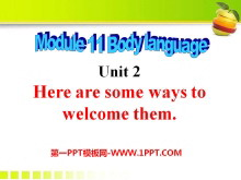 《Here are some ways to welcome them》Body language PPT课件