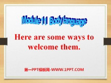 《Here are some ways to welcome them》Body language PPT课件3
