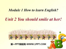 《You should smile at her》How to learn English PPT课件