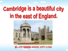 《Cambridge is a beautiful city in the east of England》My home town and my country PPT课件