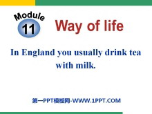 《In Englandyou usually drink tea with milk》Way of life PPT�n件