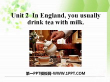 《In Englandyou usually drink tea with milk》Way of life PPT�n件2