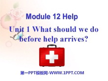 《What should we do before help arrives?》Help PPT课件3