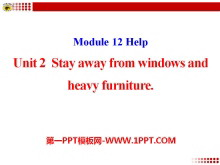 《Stay away from windows and heavy furniture》Help PPT�n件2