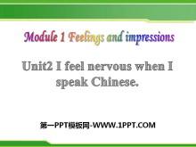 《I feel nervous when I speak Chinese》Feelings and impressions PPT课件