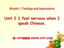 《I feel nervous when I speak Chinese》Feelings and impressions PPT课件2
