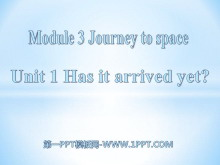 《Has it arrived yet?》journey to space PPT课件