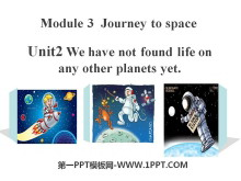 《We have not found life on any other planets yet》journey to space PPT课件3