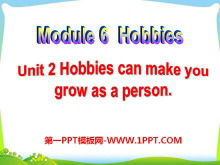 《Hobbies can make you grow as a person》Hobbies PPT课件3