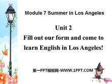《Fill out our form and come to learn English in Los Angeles!》Summer in Los Angeles PPT课件2