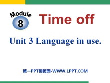 《Language in use》Time off PPT课件