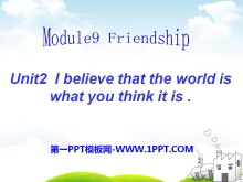 《I believe that the world is what you think it is》Friendship PPT�n件2