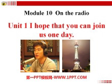《I hope that you can join us one day》On the radio PPT课件2