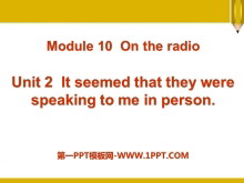 《It seemed that they were speaking to me in person》On the radio PPT�n件