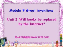 《Will books be replaced by the Internet?》Great inventions PPT课件