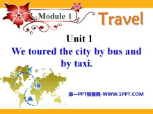 《We toured the city by bus and by taxi》Travel PPT课件