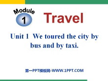《We toured the city by bus and by taxi》Travel PPT课件2