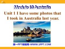 《I have some photos that I took in Australia last year》Australia PPT课件2