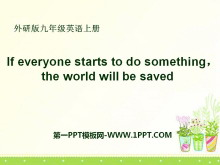 《If everyone starts to do something,the world will be saved》Save our world PPT课件2