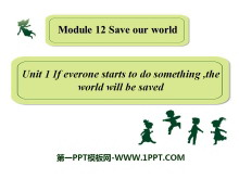 《If everyone starts to do something,the world will be saved》Save our world PPT�n件3