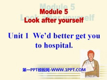 《We'd better get you to hospital》Look after yourself PPT课件2