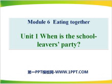 《When is the school-leavers'party?》Eating together PPT课件