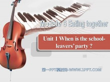 《When is the school-leavers'party?》Eating together PPT课件2