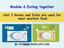 《Knives and forks are used for most Western food》Eating together PPT课件3