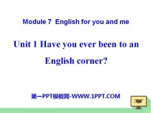 《Have you ever been to an English corner?》English for you and me PPT课件2